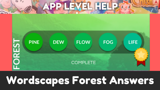 Wordscapes Forest Answers Levels Pine Dew Flow Fog Life